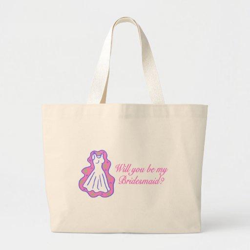 Will You Be My Bridesmaid (Dress) Bag