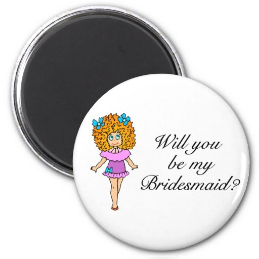Will You Be My Bridesmaid (Girl) Refrigerator Magnets