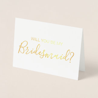 Will you be my bridesmaid gold foil foil card