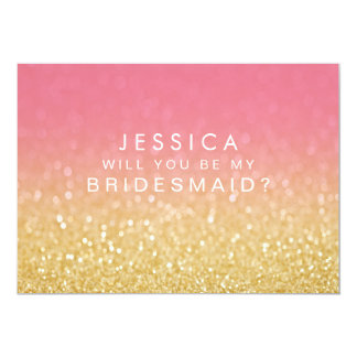 Will You Be My Bridesmaid Gold Pink Ombre Glitter 13 Cm X 18 Cm Invitation Card