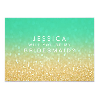 Will You Be My Bridesmaid Gold Teal Ombre 13 Cm X 18 Cm Invitation Card
