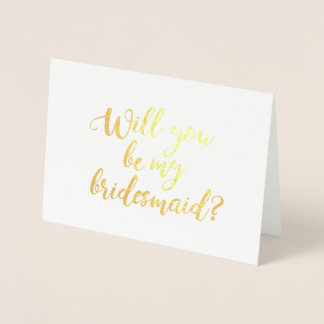 Will You Be My Bridesmaid Hand Lettered Foil Card