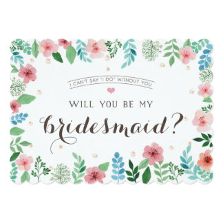 Will you be my bridesmaid, I can't say I do Card
