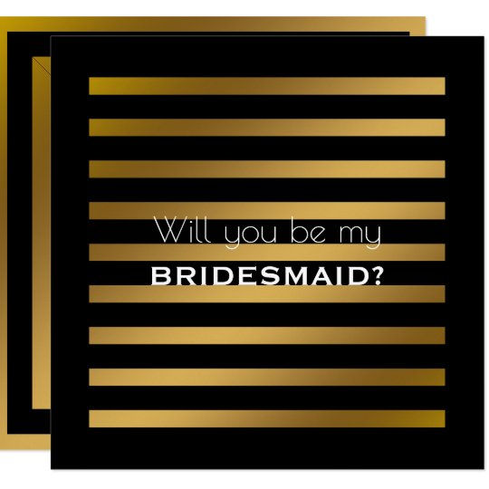 Will You Be My Bridesmaid Modern Black Stripe Gold Card