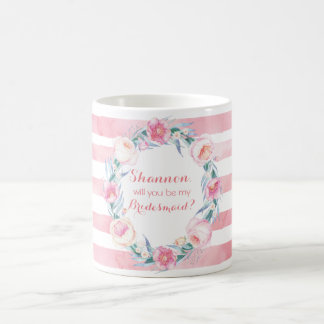 Will You Be My Bridesmaid? Mug