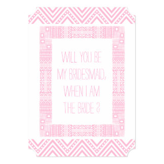 "Will you be my Bridesmaid ? Pink Ethnic Boho-chic1 5"" X 7"" Invitation Card"
