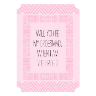 "Will you be my Bridesmaid ? Pink Ethnic Boho-chic2 5"" X 7"" Invitation Card"