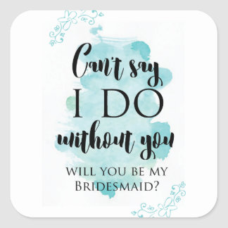 Will you be my bridesmaid question card square sticker