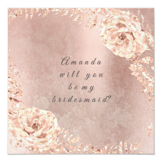 Will You Be My Bridesmaid  Rose Gold Wreath Grungy Card