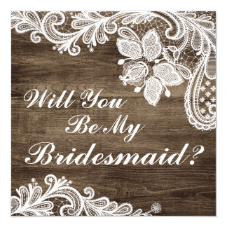 Will You Be My Bridesmaid? Rustic Wood & Lace Card