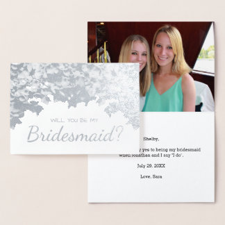 Will You Be My Bridesmaid Silver Foil Hydrangea Foil Card