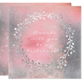 Will You Be My Bridesmaid Silver Wreath Pink Brush 13 Cm X 13 Cm Square Invitation Card