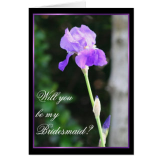 Will you be my bridesmaid Wedding Iris card