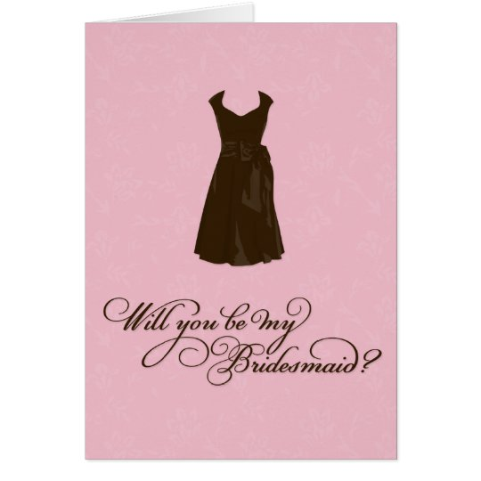 """Will you be my Bridesmaid?"" YOUR Colour & Pink Card"