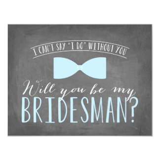 Will you be my BRIDESMAN? Card