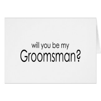 Will you be my groomsman? note cards