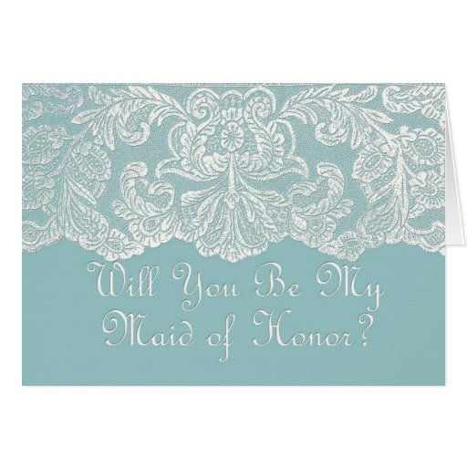 will you be my maid of honor? teal card
