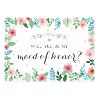Will you be my maid of honor, watercolor flowers 13 cm x 18 cm invitation card