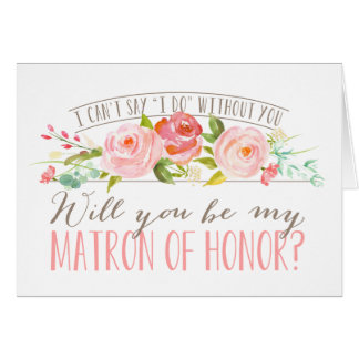 Will You Be My Matron of Honor| Bridesmaid Note Card