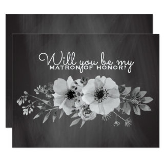 Will You Be My Matron of Honor | Chalkboard Floral Card
