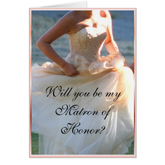 Will you be my matron of honor greeting card