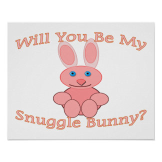 Will You Be My Snuggle Bunny Poster