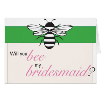 Will you bee my bridesmaid? card