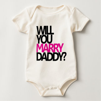WILL YOU MARRY DADDY? BABY BODYSUIT