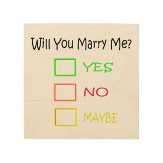 Will You Marry Me? Wood Print