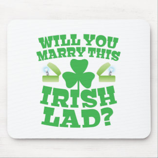 Will you marry this irish lad? mouse pad