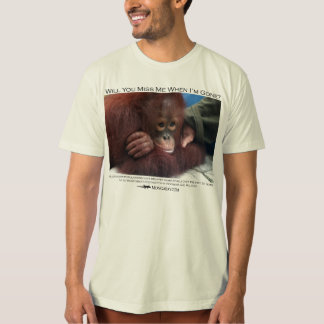Will you miss me?  Baby Orangutan T-Shirt