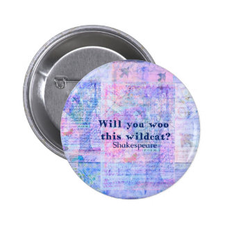 Will you woo this wildcat? Shakespeare quote 6 Cm Round Badge