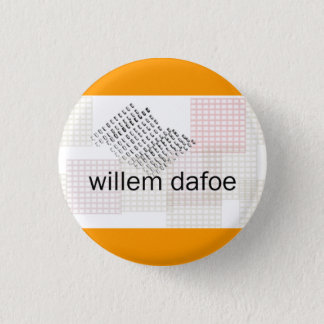 willem dafoe 3 cm round badge