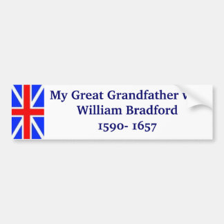 William Bradford my Great Grandfather Bumper Sticker