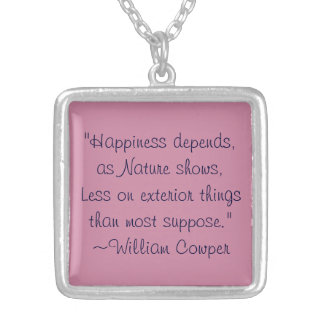 William Cowper Happiness Quote Silver Plated Necklace
