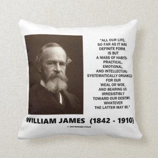 William James Mass Of Habits Destiny Quote Cushion