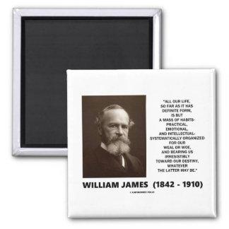 William James Mass Of Habits Destiny Quote Square Magnet