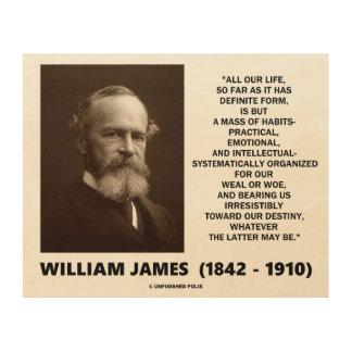 William James Mass Of Habits Destiny Quote Wood Print