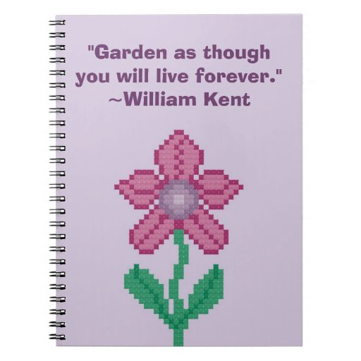 William Kent Garden Forever Quote Notebook