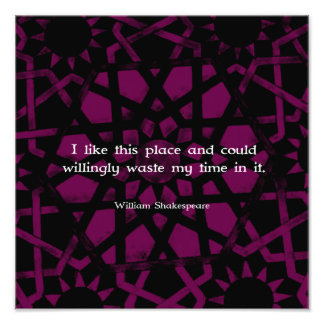 "William Shakespeare Funny Quote ""I like this place Art Photo"