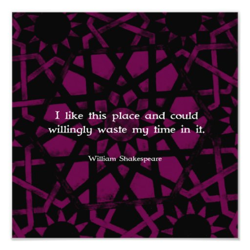 """William Shakespeare Funny Quote """"I like this place Photograph"""
