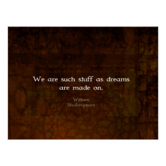 William Shakespeare Inspirational Dream Quote Poster