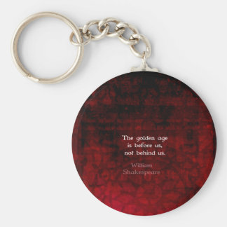 William Shakespeare Inspirational Future Quote Key Ring