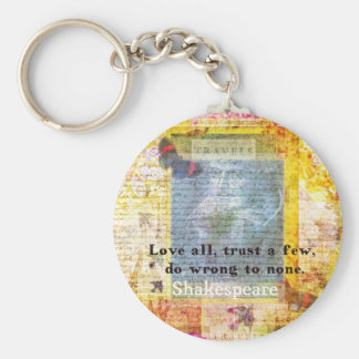 William Shakespeare quote LOVE ALL Key Ring