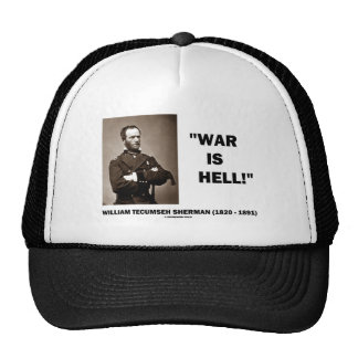 William Tecumseh Sherman War Is Hell Quote Hats
