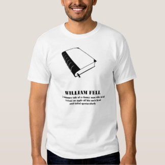 William Tell  - William Fell - a parody. T Shirts