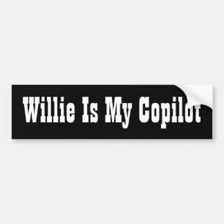 Willie Is My Copilot Bumper Sticker