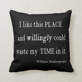 Willingly Waste Time This Place Shakespeare Quote Throw Cushion