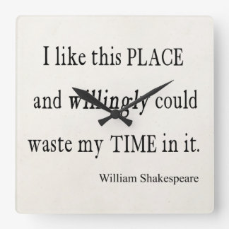 Willingly Waste Time This Place Shakespeare Quote Wallclock