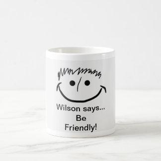 Wilson says Inspirational Be Friendly! Coffee Mug